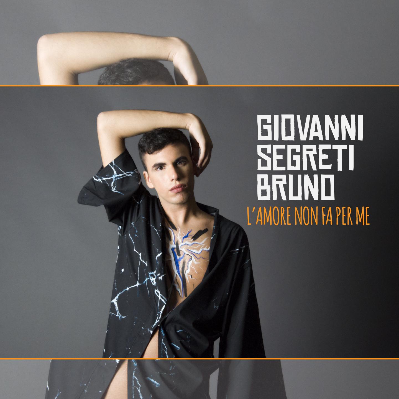 Giovanni Segreti-Bruno - L'amore non fa per me